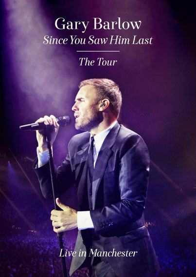 Gary Barlow - Since You Saw Him Last The Tour [dvd] Lacrado