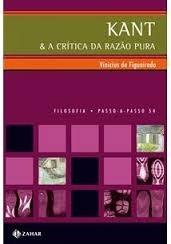 Kant & A Crítica Da Razão Pura - Vinicius De Figueiredo