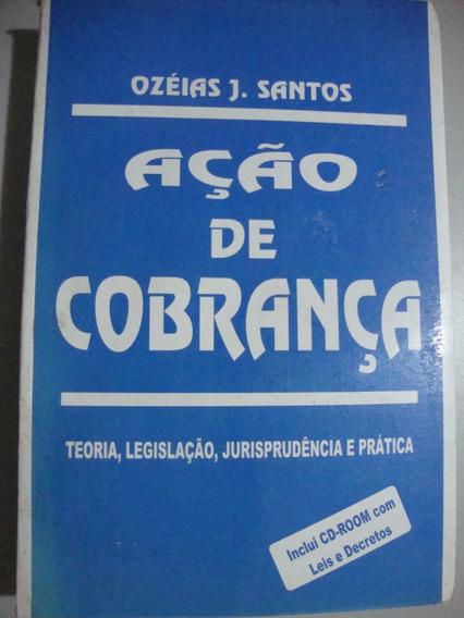 Livro Ação De Cobrança - Teoria, Legislação ...