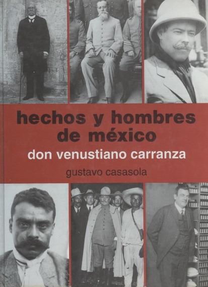 Hechos Y Hombres De México . Don Venustiano Carranza