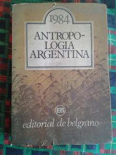 Ensayos De Antropología Argentina - Año 1984 Envios B48