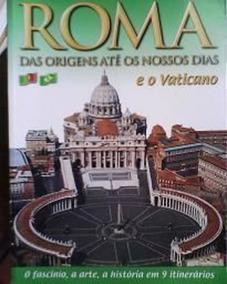 Roma Das Origens Aos Nossos Dias E O Vaticano Lozzi Roma