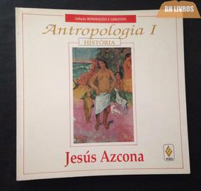 Livro Antropologia 1 - História Da Humanidade   Jesús Azcona