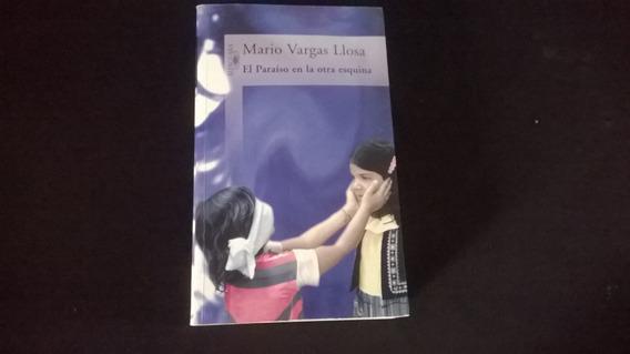 Mario Vargas Llosa - El Paraiso En La Otra Esquina