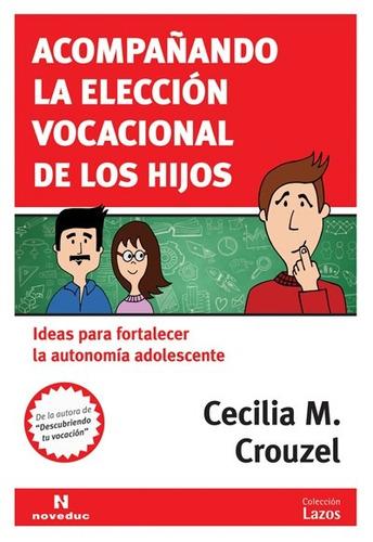 Imagen 1 de 1 de Acompañando La Elección Vocacional De Los Hijos (ne)