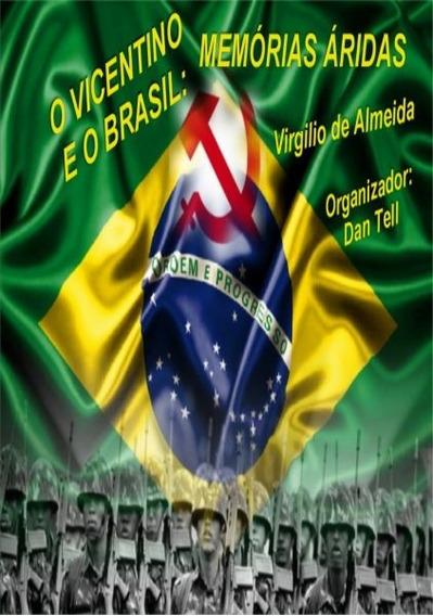 O Vicentino E O Brasil - Memórias Áridas