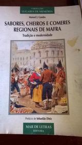 Sabores, Cheiros E Comeres Regionais De Mafra-ediç.portug