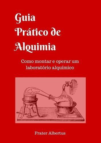 Imagem 1 de 1 de Livro: Guia Prático De Aquimia - (laboratório, Alquímico)