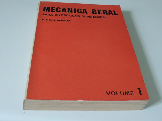 Mecânica Geral Para As Escolas Superiores Vol 1 - Giacaglia