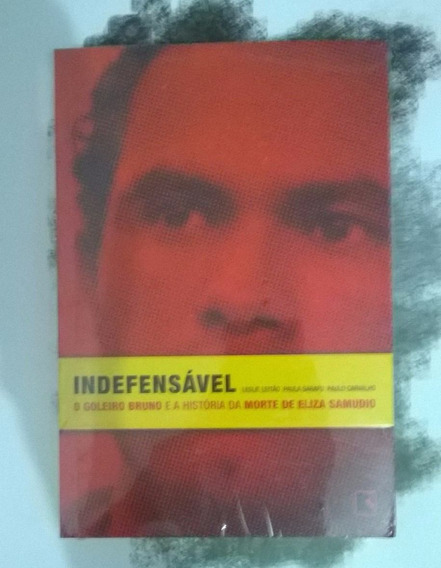 Livro - Indefensável: O Goleiro Bruno E A História Da Morte