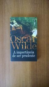 Oscar Wilde - A Arte De Ser Prudente (novo)