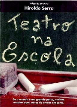 Teatro Na Escola - Hiraldo Serra - Comédia Cearense