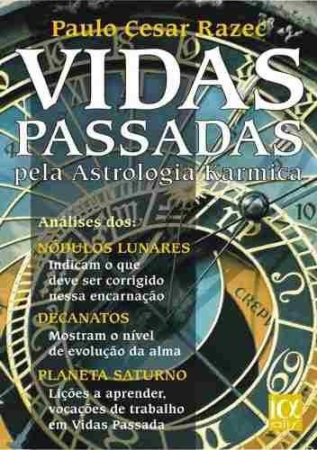 Livro: Vidas Passadas Pela Astrologia Karmica - (karma)