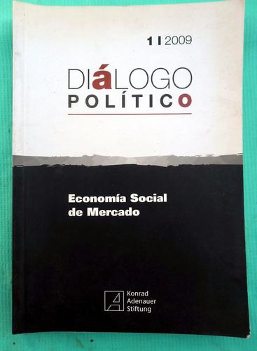 Diálogo Político -. Economía Social De Mercado - 2009