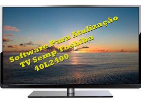 Software Para Atualização Tv Semp Toshiba 40l2400