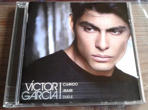 Victor Garcia Cuando Amar Duele Cd 2009 C/ Booklet