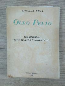Ouro Preto Sua História, Seus Templos E Monumentos E.ruas
