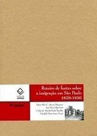 Roteiro De Fontes Sobre A Imigração Em São Paulo 1850 - 195