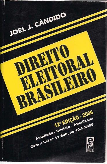 Direito Eleitoral Brasileiro - Joel J. Candido