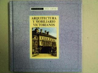 Arquitectura Y Mobiliario Victorianos