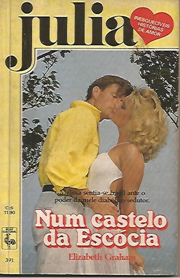Livro Romance Julia Nº 391 - Num Castelo Da Escócia