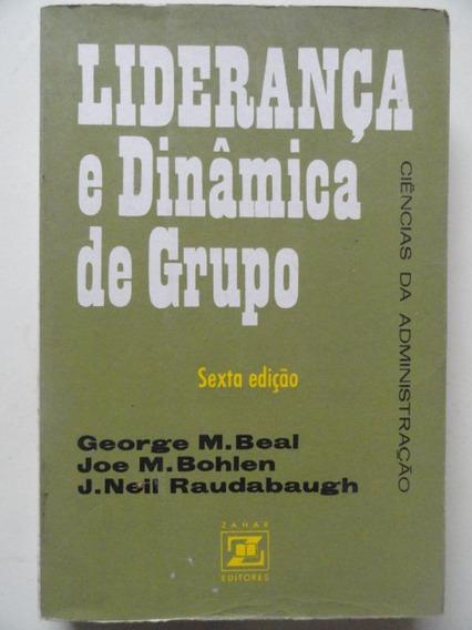 Liderança E Dinâmica De Grupo - George M. Beal