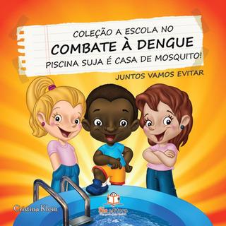 Livro A Escola No Combate À Dengue Piscina