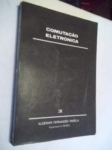 * Aldemar Fernandes Paróla - Comutação Eletrônica Engenharia