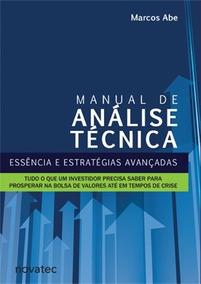Manual De Análise Técnica - Essência E Estratégias Avançadas