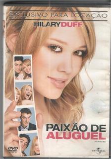 Dvd Paixão De Aluguel Hilary Duff Original -