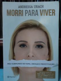 Livro:andressa Urach:morri Para Viver:perfeito Estado.