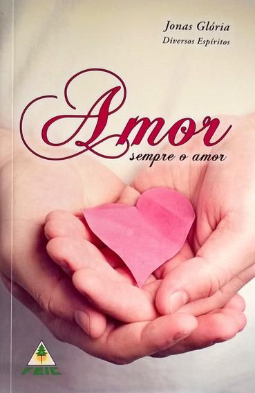 Livro Amor Sempre Amor Jonas Gloria Editora Feic - Novo