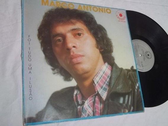 * Vinil Lp - Marco Antonio - Foi Tudo Uma Ilusão