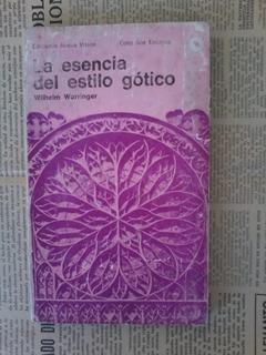 La Esencia Del Estilo Gótico - W. Worringer