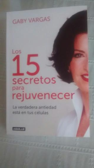 Los 15 Secretos Para Rejuvenecer / Gaby Vargas