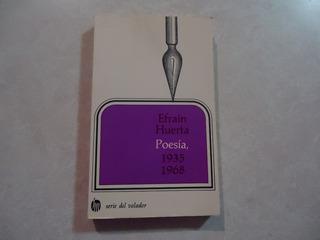 Poesía 1935-1968 Autor: Efraín Huerta