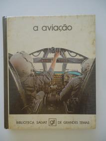 A Aviação - Biblioteca Salvat De Grandes Temas #85