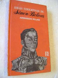 E7 Ideas Educativas De Simon Bolivar- Armando Rojas- 1972