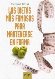 Dietas Mas Famosas Para Mantenerse En Forma, Las