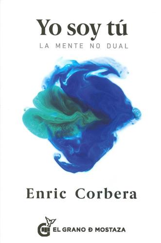 Yo Soy Tu La Mente No Dual / Enric Corbera (envíos)