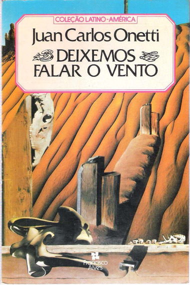 Deixemos Falar O Vento Juan Carlos Onetti