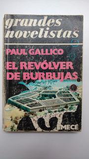 El Revólver De Burbujas Paul Gallico Envío Gratis S/zona!!!