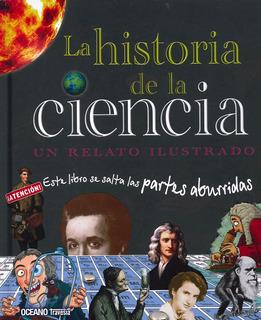 ** La Historia De La Ciencia ** Un Relato Ilustrado Oceano