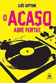 O Acaso Abre Portas - Luís Giffoni - Frete Grátis