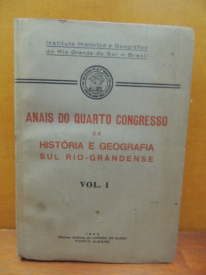 Livro Anais Quarto Congresso Sul Rio-grandense Volume 1