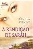 Livro - A Rendição De Sarah - Romance Julia