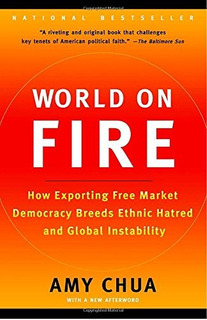 Book : World On Fire: How Exporting Free Market Democracy...