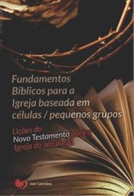 Fundamentos Bíblicos Para Igreja Baseada Em Células