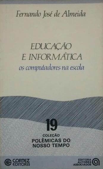 Educação E Informática Os Computadores Na EscolaFernando Jo