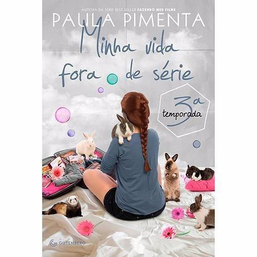 Livro Minha Vida Fora De Série - Volume 3 - Paula Pimenta